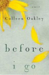 Before I Go (Audio) - Colleen Oakley