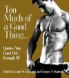 Too Much of a Good Thing...: Quotes You Can't Get Enough of - Leigh W. Rutledge
