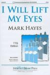 I Will Lift My Eyes: TTB Edition - Mark Hayes