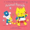 Animal Parade: A Lift-the-Flap Hear-the-Sound Book - Allia Zobel Nolan, Maria Maddocks