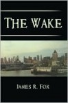 The Wake - James Fox