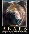 Bears: Monarchs of the Northern Wilderness - Wayne Lynch