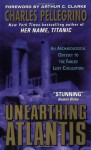 Unearthing Atlantis: An Archaeological Odyssey to the Fabled Lost Civilization - Charles R. Pellegrino