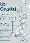 Up-Grade! Alto Saxophone: Light Relief Between Grades: Grades 2-3 - Pam Wedgwood