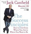 The Success Principles(tm) CD: How to Get from Where You Are to Where You Want to Be - Jack Canfield, Janet Switzer