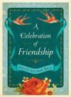 A Celebration of Friendship (Helen Steiner Rice Collection) - Helen Steiner Rice