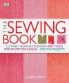 The Sewing Book: An Encyclopedic Resource of Step-by-Step Techniques - Alison Smith, Diana Rupp