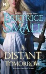 A Distant Tomorrow - Bertrice Small