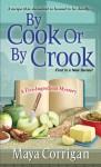 By Cook or by Crook - Maya Corrigan