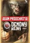 Demony wojny - część 1 - Adam Przechrzta