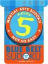 Martial Arts Sudoku Level 5: Blue Belt Sudoku - Frank Longo