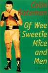 Of Wee Sweetie Mice and Men - Colin Bateman