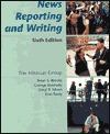 News Reporting and Writing - Brian S. Brooks, Daryl R. Moen, Don Ranly, The Missouri Group