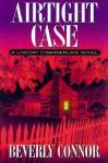 Airtight Case (Lindsay Chamberlain Mystery, #5) - Beverly Connor
