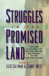 Struggles in the Promised Land: Toward a History of Black-Jewish Relations in the United States - Jack Salzman