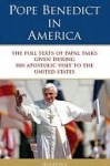Pope Benedict in America - Pope Benedict XVI, Ignatius Press Publishing Staff