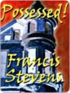 Possessed - Francis Stevens