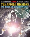 The Apollo Missions and Other Adventures in Space (Incredible True Adventures) - Chris Oxlade, David West