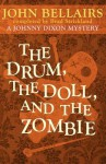 The Drum, the Doll, and the Zombie (a Johnny Dixon Mystery: Book Nine) - John Bellairs, Strickland Brad