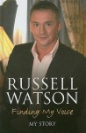 Finding My Voice: My Story - Russell Watson