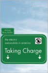Taking Charge: The Electric Automobile in America - Michael B. Schiffer