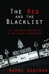 The Red and the Blacklist: The Intimate Memoir of a Hollywood Expatriate - Norma Barzman