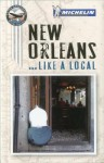 Michelin New Orleans - Michelin Travel Publications, Peter Greenberg