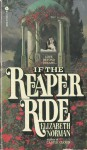 If the Reaper Ride - Elizabeth Norman