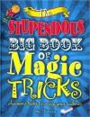 The Stupendous Big Book of Magic Tricks - Jon Tremaine