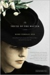 The Truth of the Matter: A Novel - Robb Forman Dew