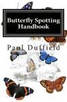 Butterfly Spotting Handbook - Paul Duffield
