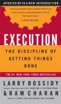 Execution: The Discipline of Getting Things Done - Ram Charan, Larry Bossidy, Charles Burck