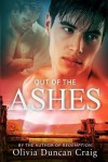 Out of the Ashes - Olivia Duncan Craig