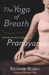 The Yoga of Breath: A Step-by-Step Guide to Pranayama - Richard Rosen, Rodney Yee