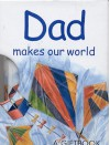 Dad Makes Our World - Helen Exley