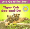 Tiger Cub See-And-Do - Jessie Cohen
