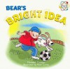 Bear's Bright Idea: My First Science Book About Heat (Science at Play) - Meredith Costain, Kate Curtis