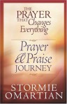 The Prayer That Changes Everything: Prayer and Praise Journey - Stormie Omartian