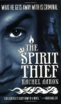 The Spirit Thief (Eli Monpress) - Rachel Aaron