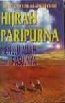 Hijrah Paripurna: Menuju Allah dan Rasul-Nya - ابن قيم الجوزية, Fadhli Bahri