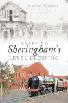 Tales of Sheringham's Level Crossing - David Madden
