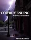 Cowboy Ending (Overdrive, #1) - Adam Knight