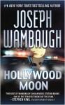 Hollywood Moon - Joseph Wambaugh