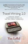Travel Writing 2.0: Earning Money From Your Travels In The New Media Landscape - Tim Leffel