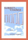 Subject To Change (New Issues Poetry & Prose) - Matthew Thorburn