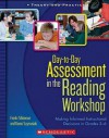 Day-to-Day Assessment in the Reading Workshop: Making Informed Instructional Decisions in Grades 3-6 - Franki Sibberson, Karen Szymusiak