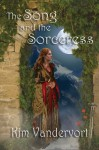 The Song and the Sorceress - Kim Vandervort