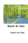 Beyond the Gates - Elizabeth Stuart Phelps