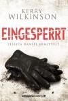 Eingesperrt - Jessica Daniel ermittelt - Kerry Wilkinson, Olaf Knechten