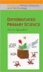 Differentiated Primary Science - Anne Qualter